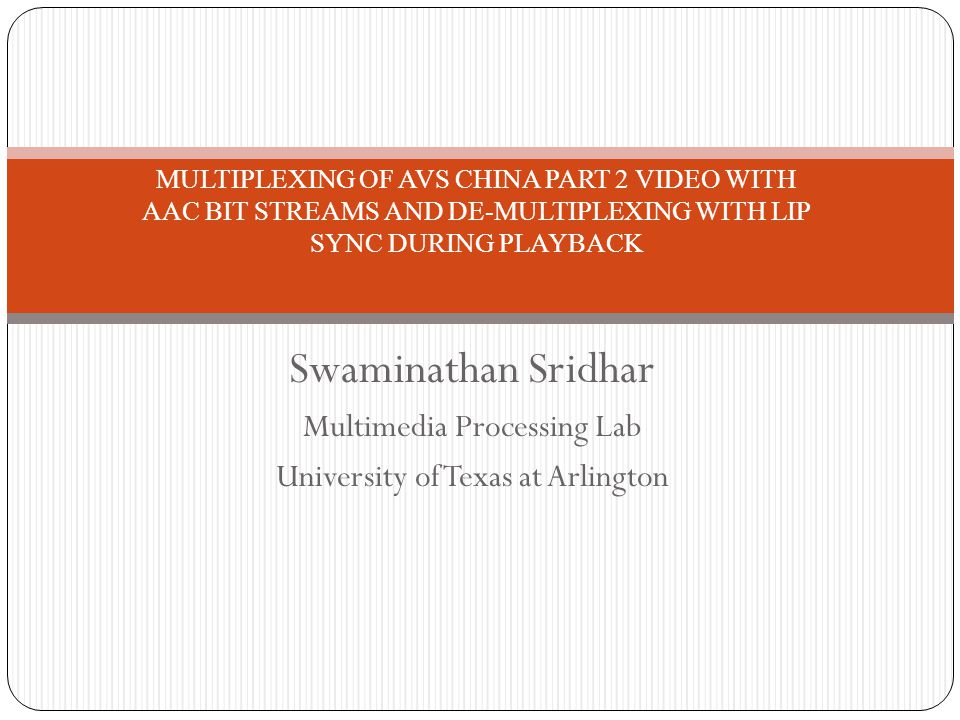 Swaminathan Sridhar Multimedia Processing Lab
