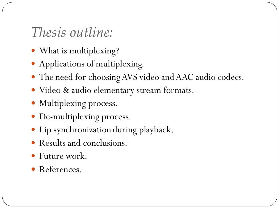 Thesis outline: What is multiplexing Applications of multiplexing.