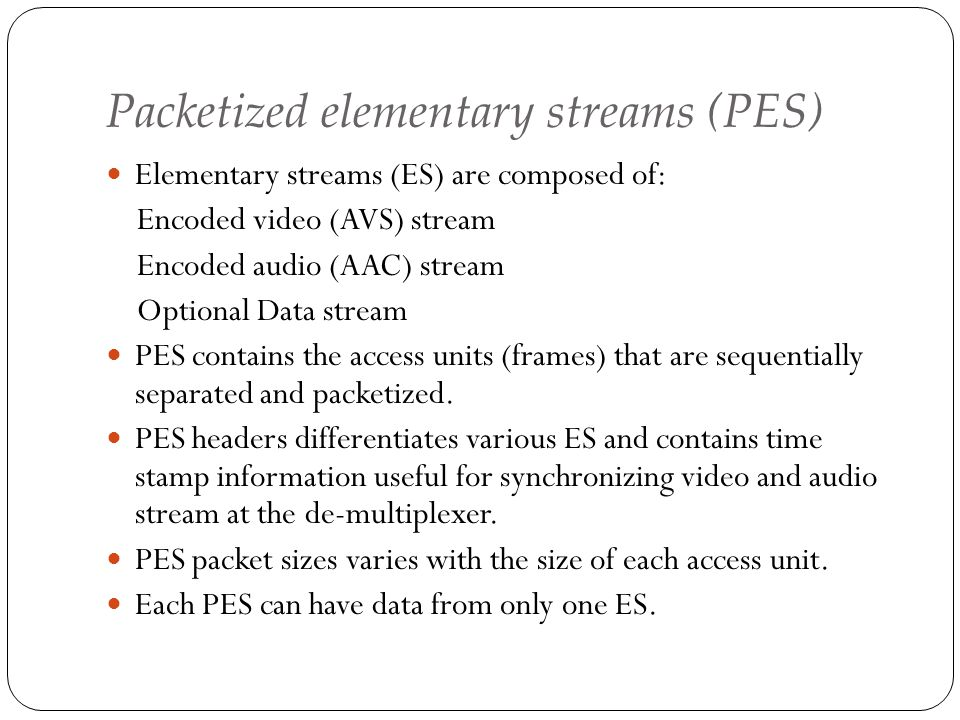 Packetized elementary streams (PES)