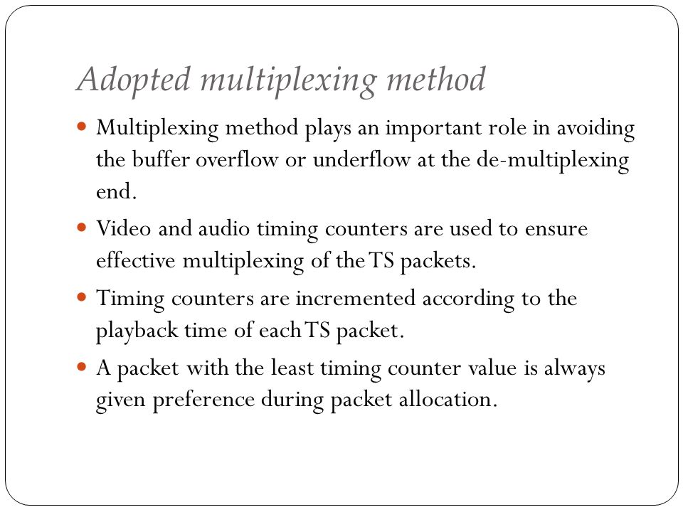 Adopted multiplexing method