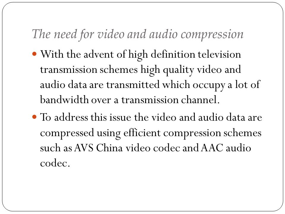 The need for video and audio compression