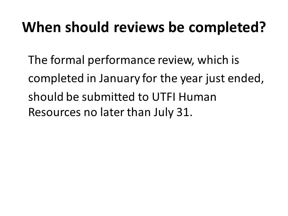 When should reviews be completed