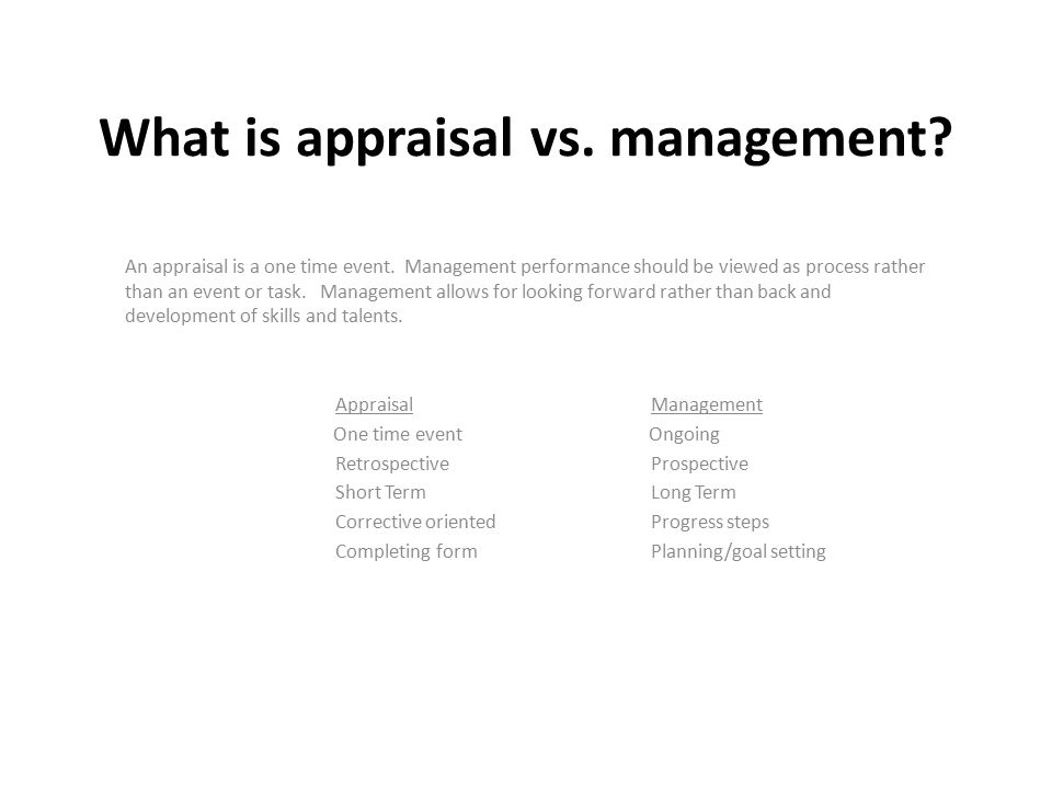 What is appraisal vs. management