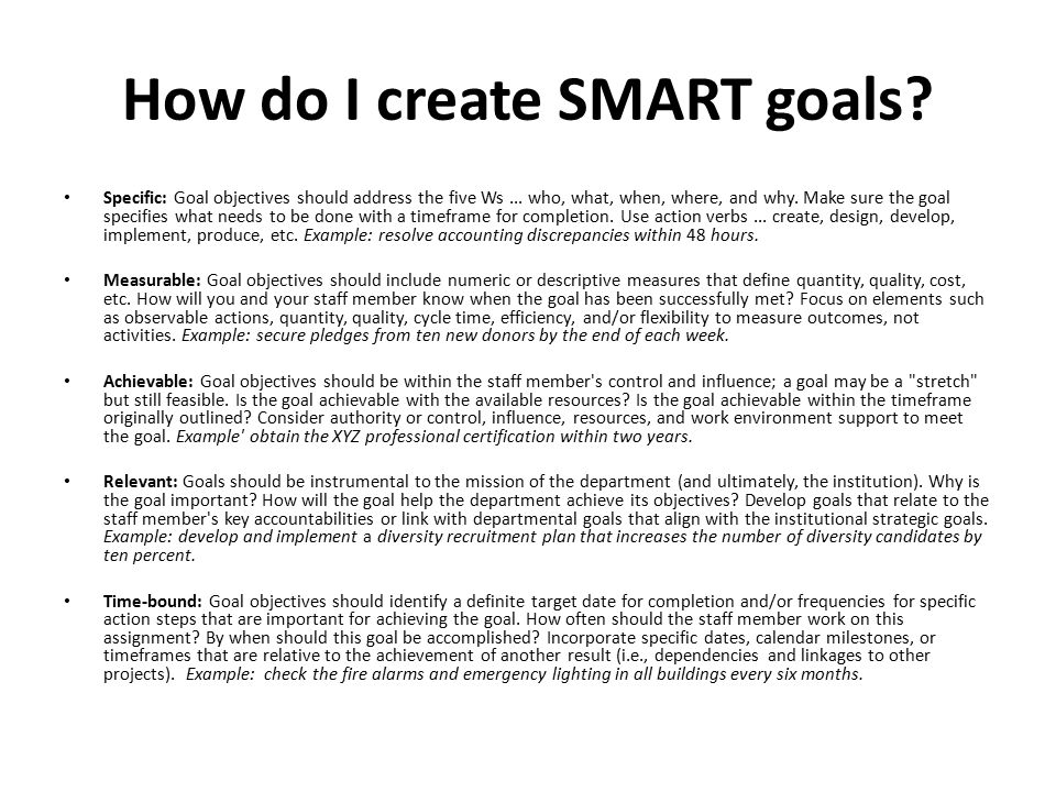 use smart objectives to focus goals Equally important to designing smart objectives is the  objectives for use by  policymakers, planners, program managers, and  study goals and focus.
