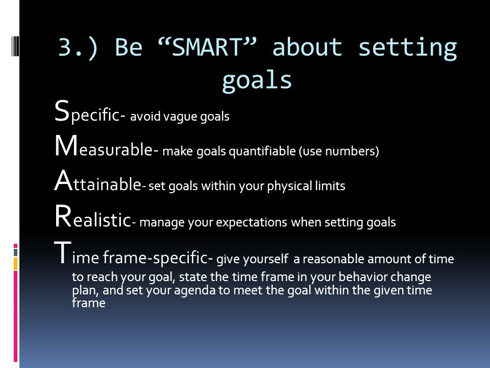 3.) Be SMART about setting goals