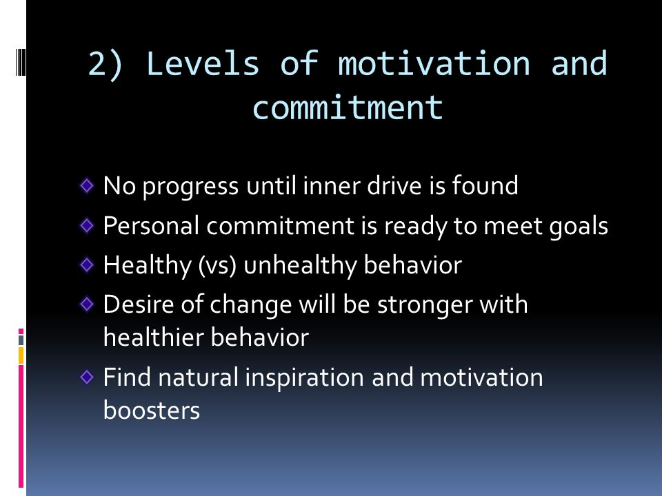 2) Levels of motivation and commitment