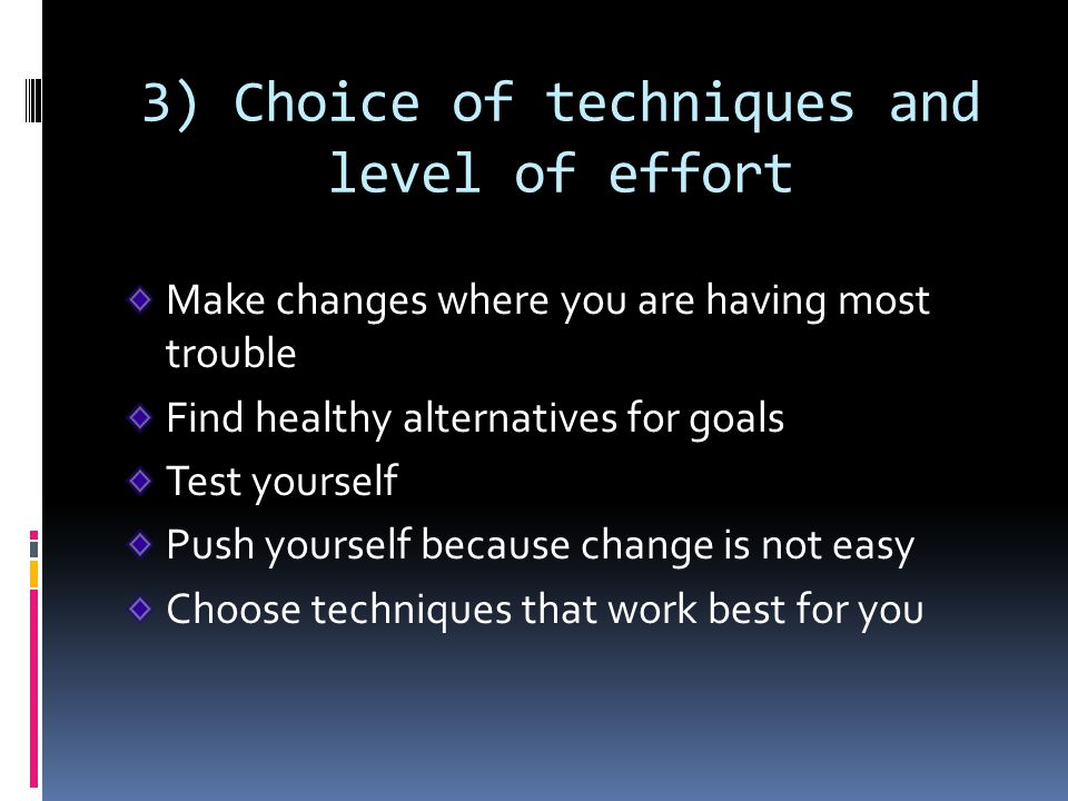3) Choice of techniques and level of effort