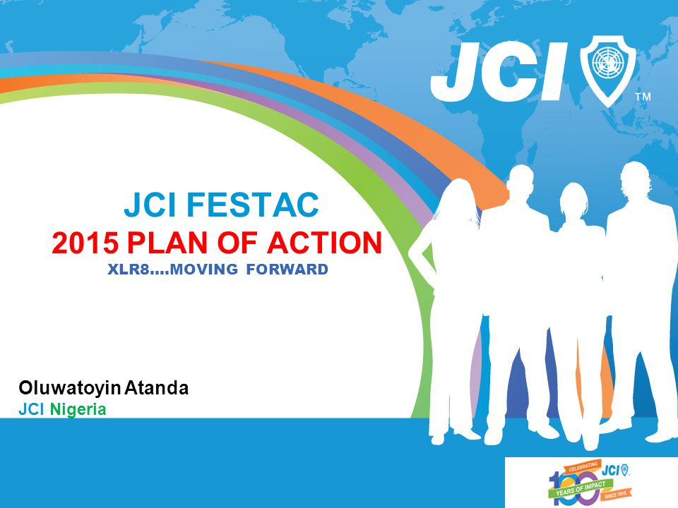 JCI FESTAC 2015 PLAN OF ACTION XLR8….MOVING FORWARD
