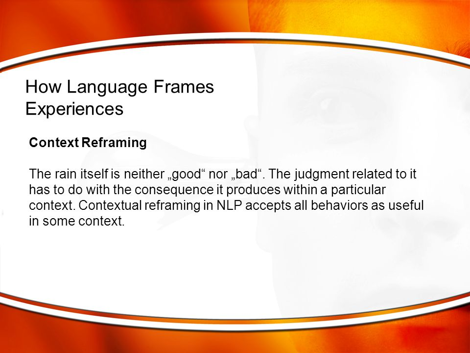 How Language Frames Experiences Context Reframing