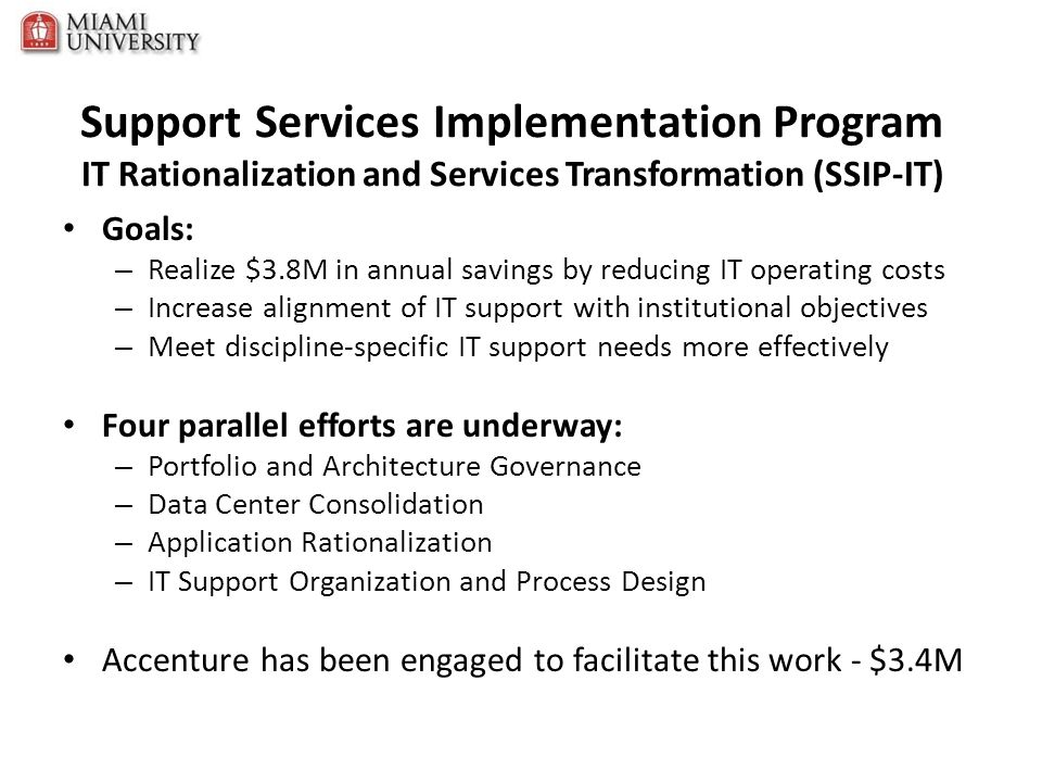 Support Services Implementation Program IT Rationalization and Services Transformation (SSIP-IT)