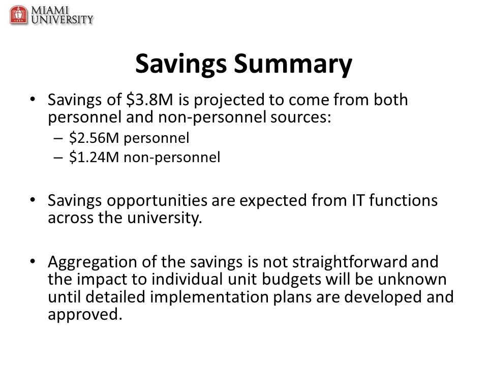 Savings Summary Savings of $3.8M is projected to come from both personnel and non-personnel sources: