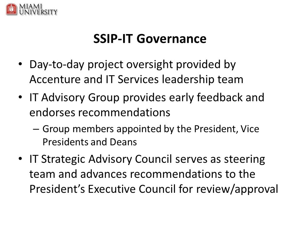 SSIP-IT Governance Day-to-day project oversight provided by Accenture and IT Services leadership team.