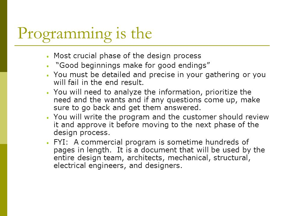 Programming is the Most crucial phase of the design process