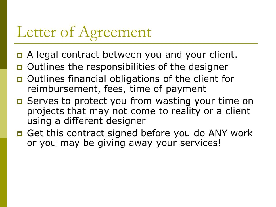 Letter of Agreement A legal contract between you and your client.
