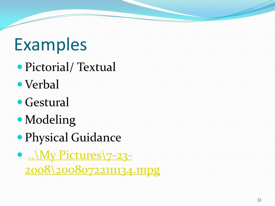 Examples Pictorial/ Textual Verbal Gestural Modeling Physical Guidance