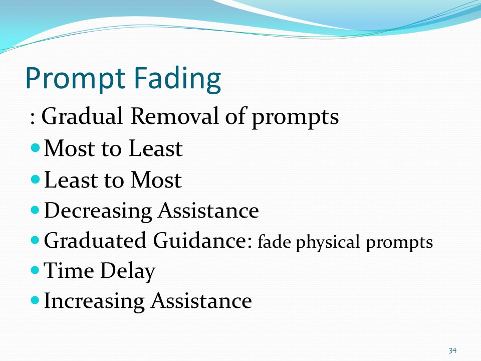 Prompt Fading : Gradual Removal of prompts Most to Least Least to Most