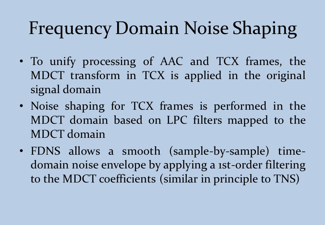 Frequency Domain Noise Shaping