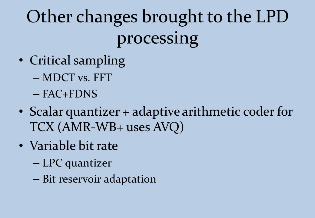 Other changes brought to the LPD processing