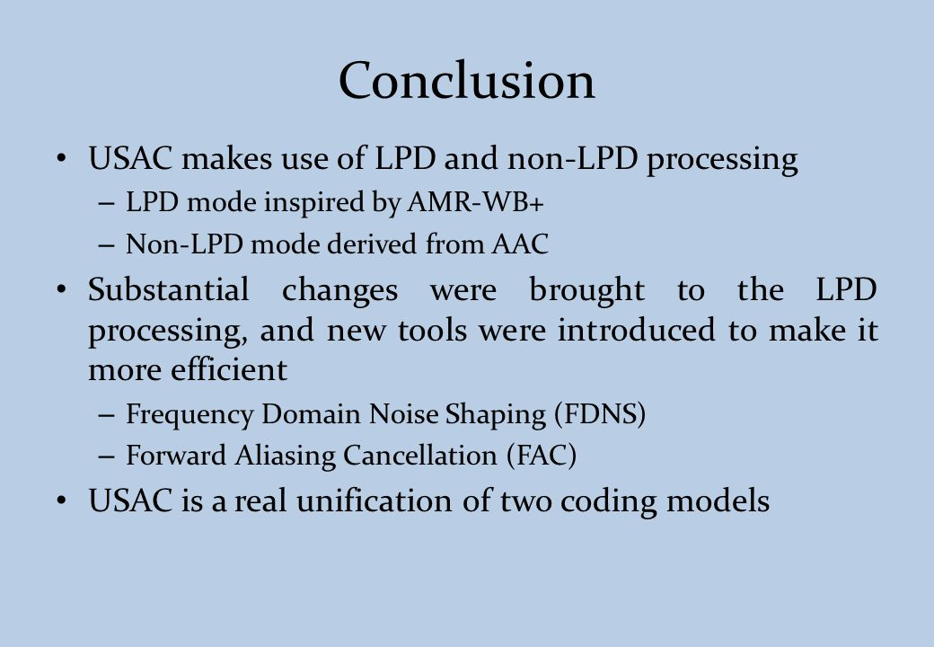 Conclusion USAC makes use of LPD and non-LPD processing