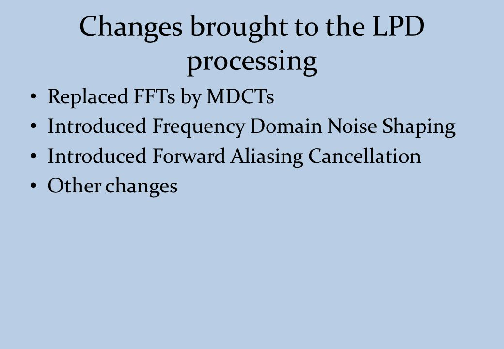 Changes brought to the LPD processing
