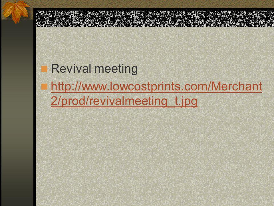 Revival meeting http://www.lowcostprints.com/Merchant2/prod/revivalmeeting_t.jpg