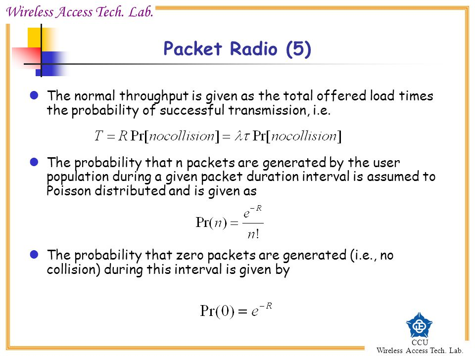 Packet Radio (5) The normal throughput is given as the total offered load times the probability of successful transmission, i.e.