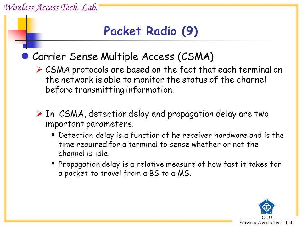 Packet Radio (9) Carrier Sense Multiple Access (CSMA)