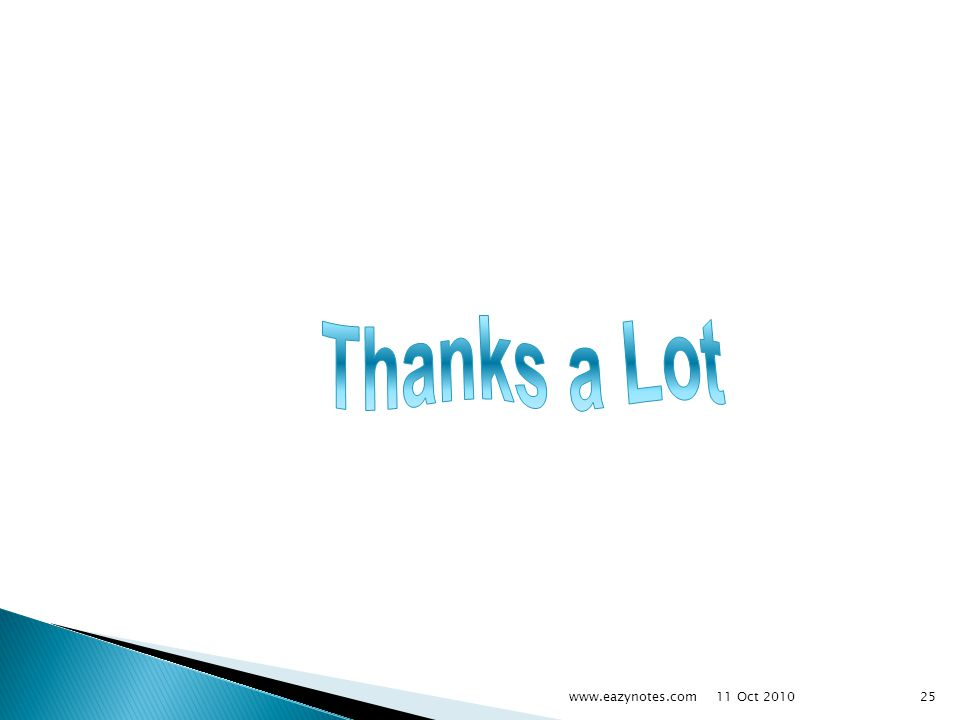 Thanks a Lot www.eazynotes.com 11 Oct 2010