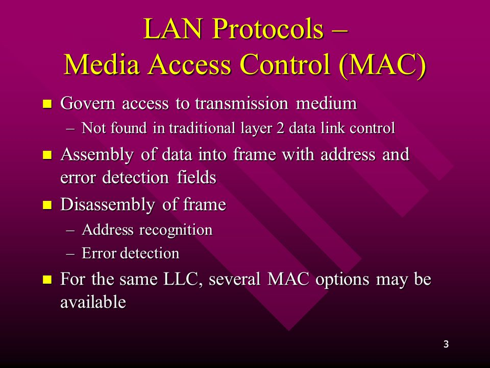 LAN Protocols – Media Access Control (MAC)