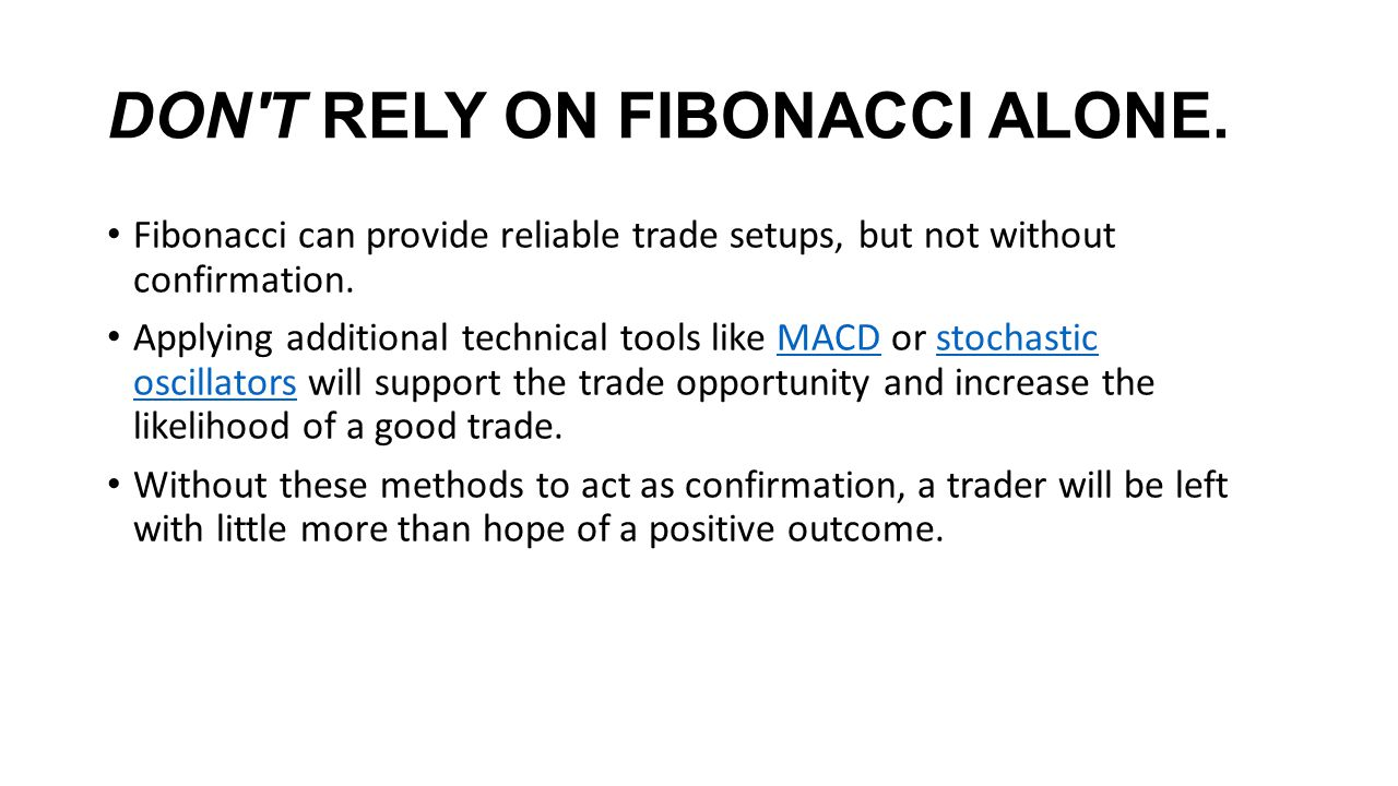 DON T RELY ON FIBONACCI ALONE.