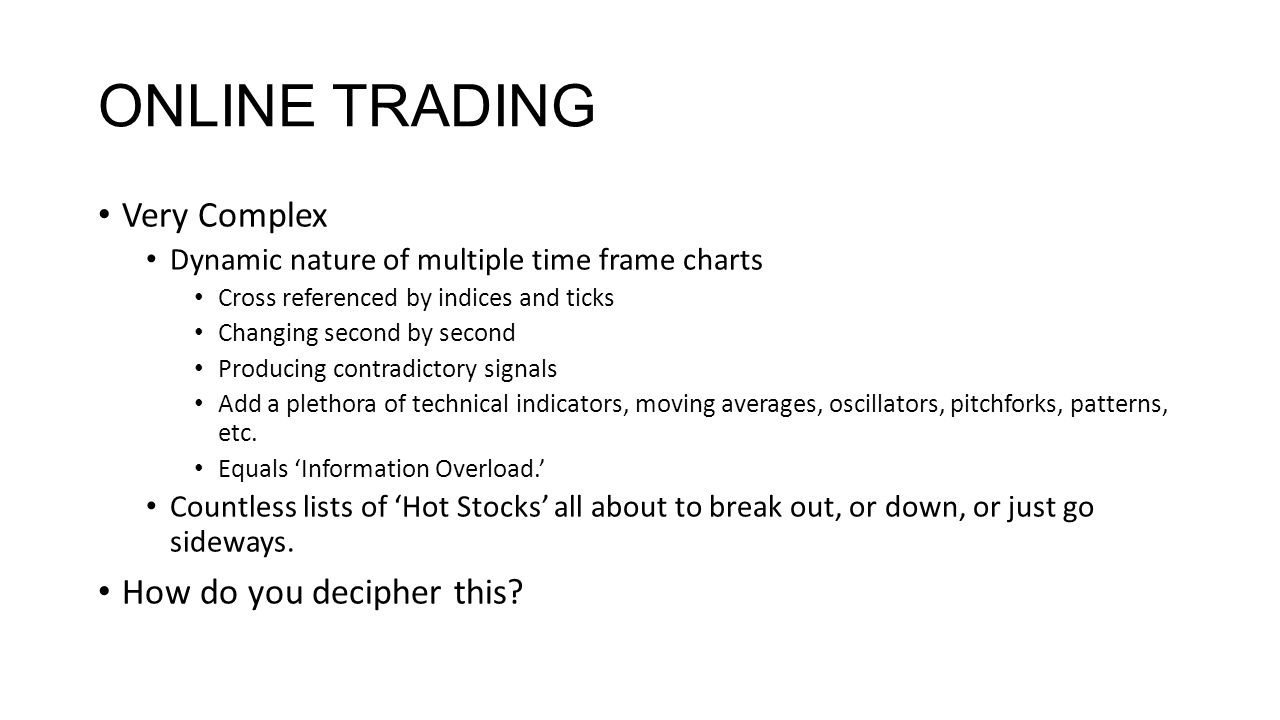 ONLINE TRADING Very Complex How do you decipher this