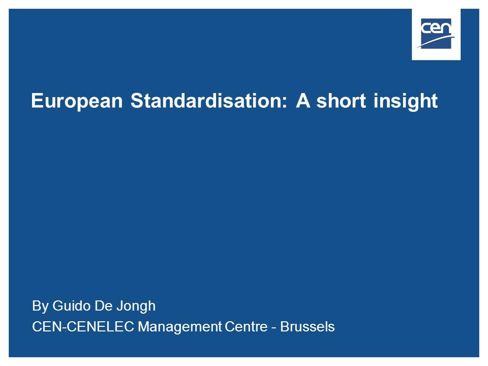 European Standardisation: A short insight