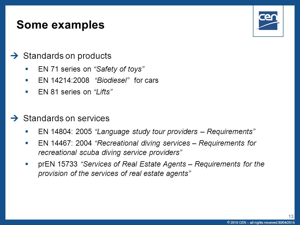 Some examples Standards on products Standards on services