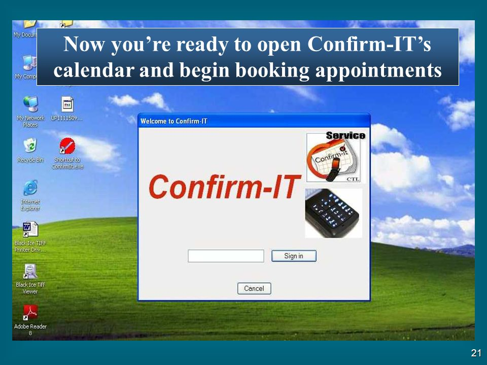 Now you're ready to open Confirm-IT's calendar and begin booking appointments