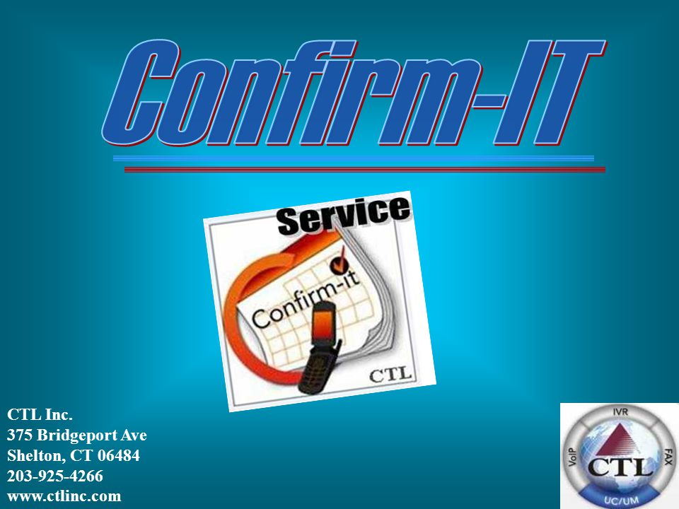 Confirm-IT CTL Inc. 375 Bridgeport Ave Shelton, CT