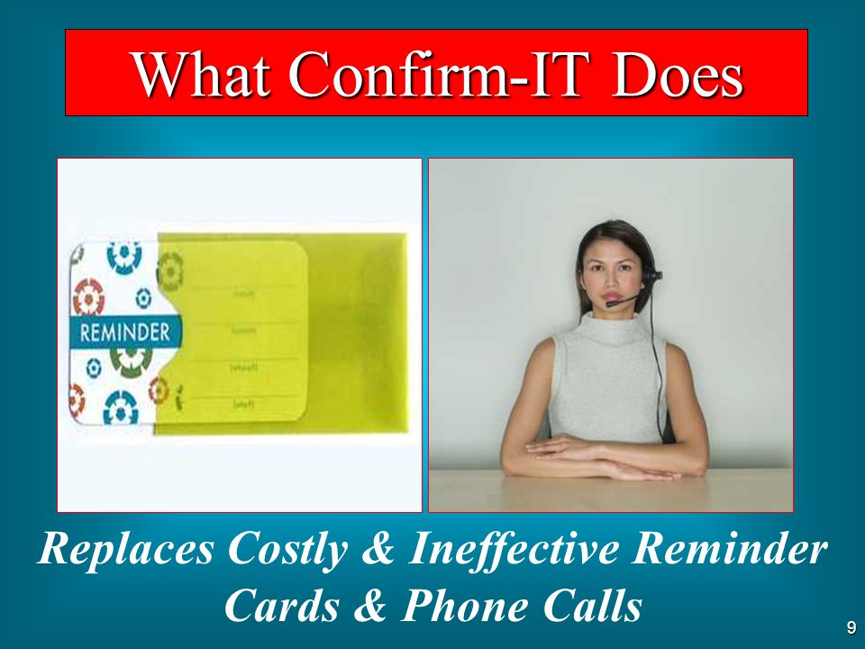 Replaces Costly & Ineffective Reminder Cards & Phone Calls
