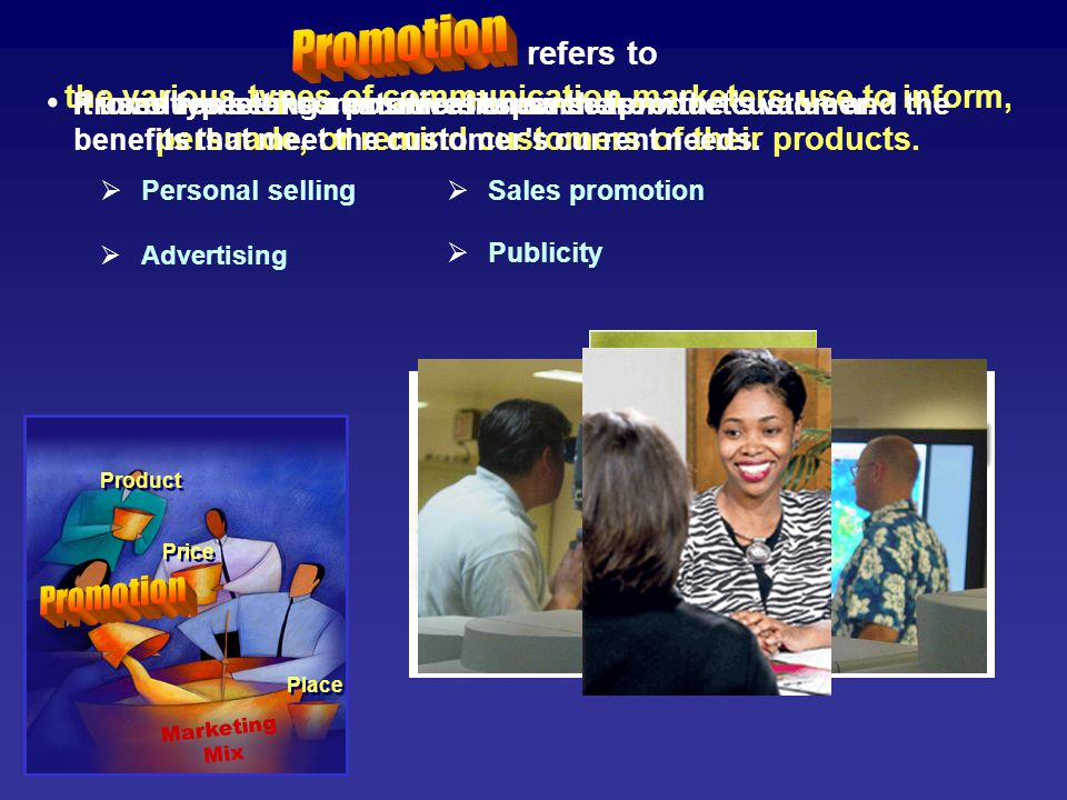 Promotion Promotion refers to