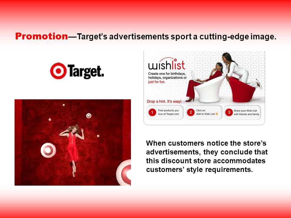 Promotion—Target's advertisements sport a cutting-edge image.