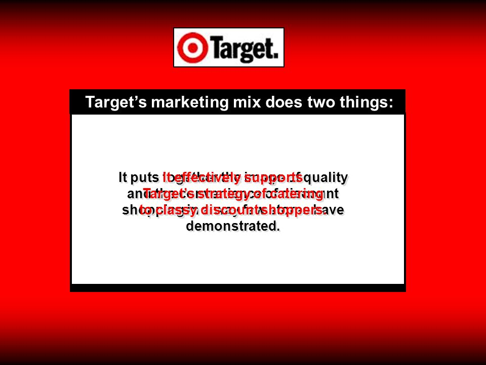 Target's marketing mix does two things: