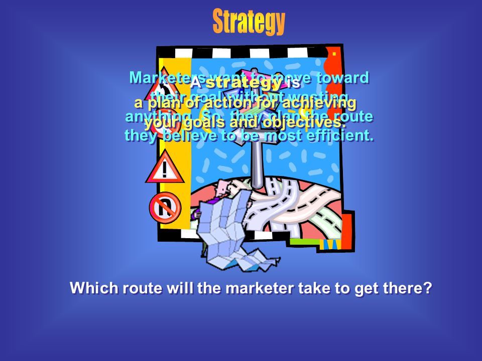 Which route will the marketer take to get there