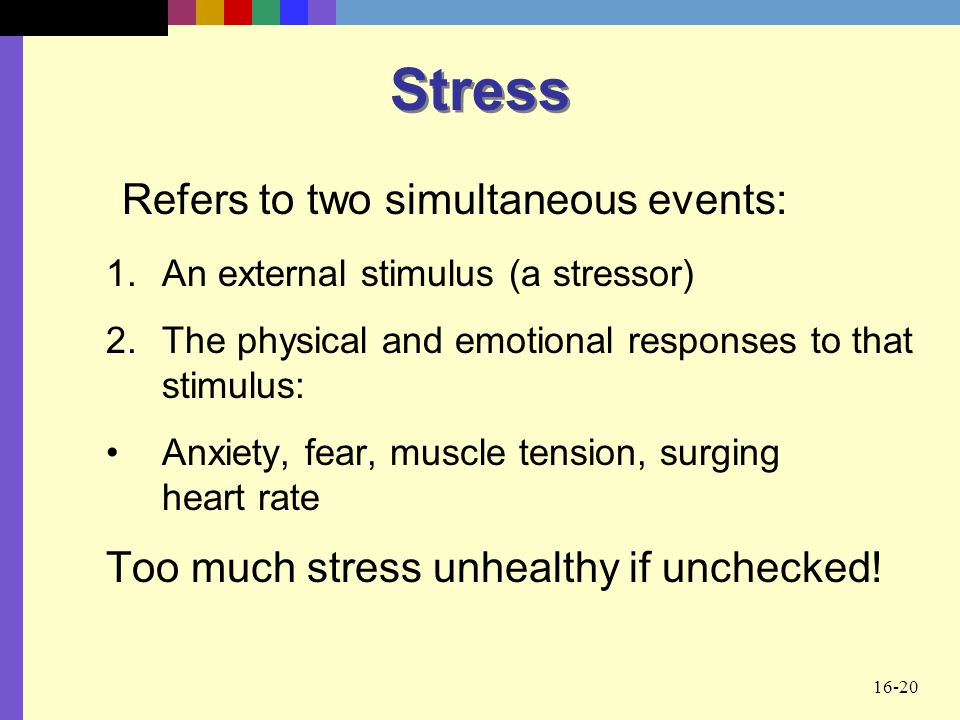 Stress Refers to two simultaneous events: