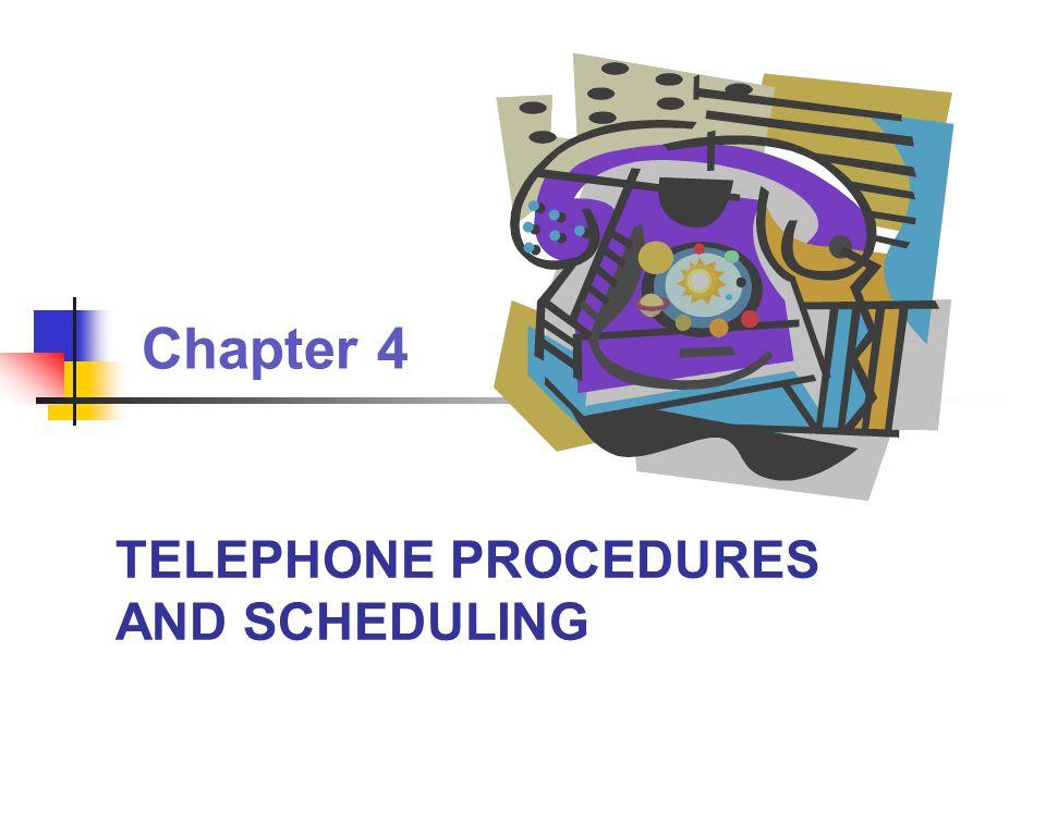 TELEPHONE PROCEDURES AND SCHEDULING