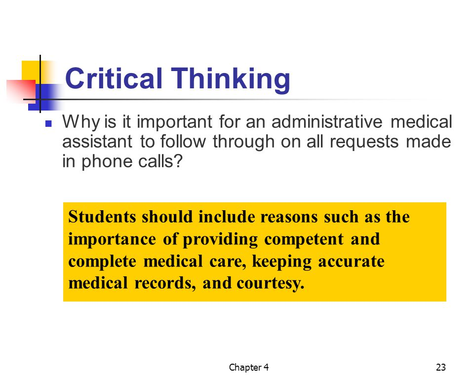 Critical Thinking Why is it important for an administrative medical assistant to follow through on all requests made in phone calls