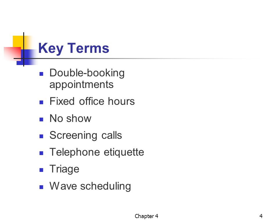 Key Terms Double-booking appointments Fixed office hours No show