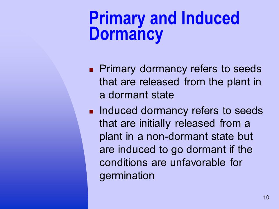 Primary and Induced Dormancy