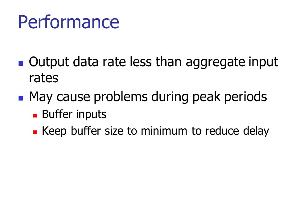 Performance Output data rate less than aggregate input rates