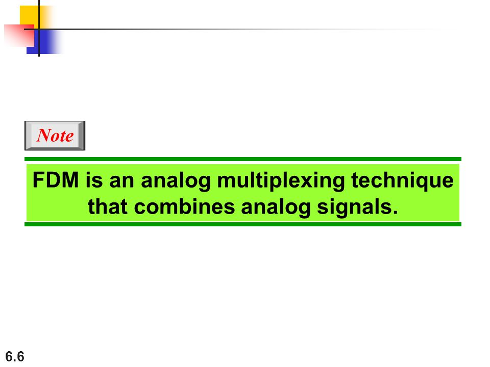FDM is an analog multiplexing technique that combines analog signals.