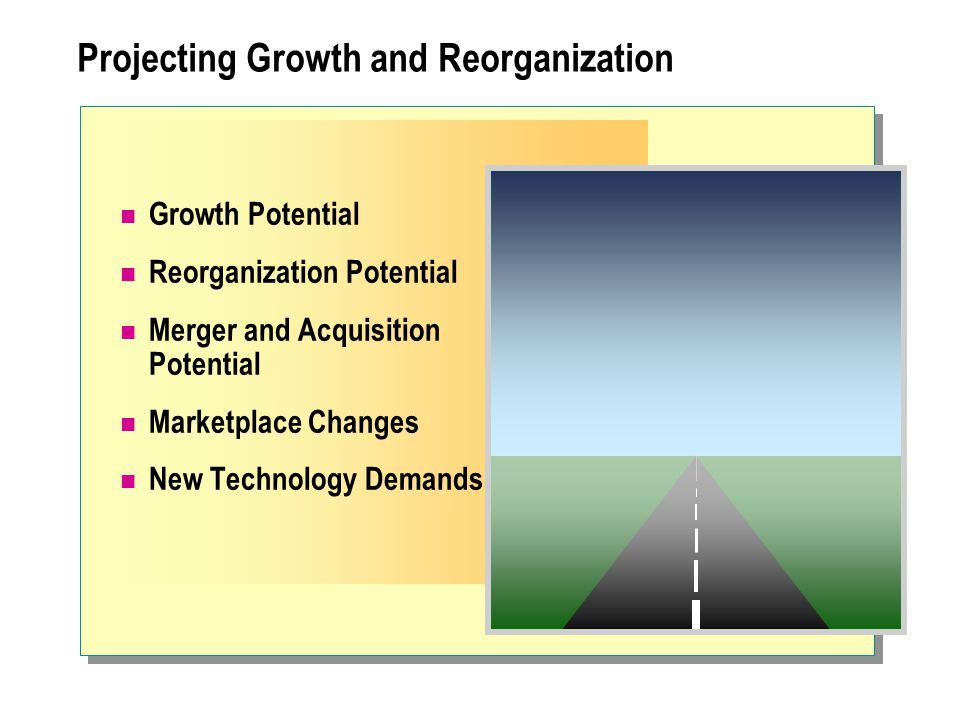 Projecting Growth and Reorganization