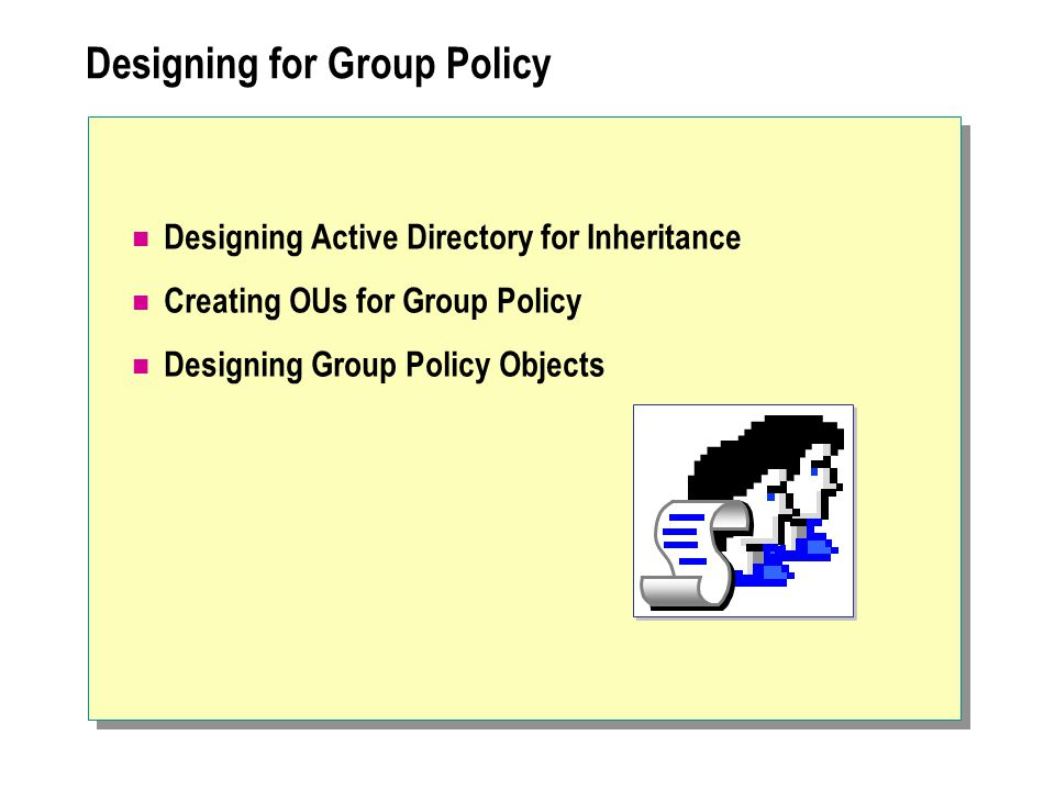Designing for Group Policy