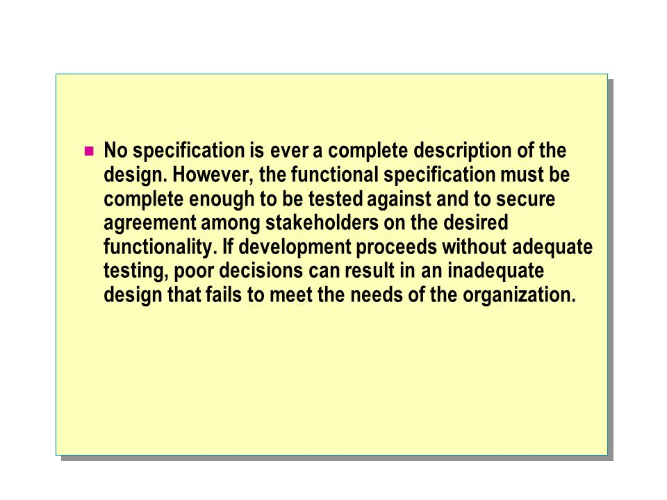No specification is ever a complete description of the design